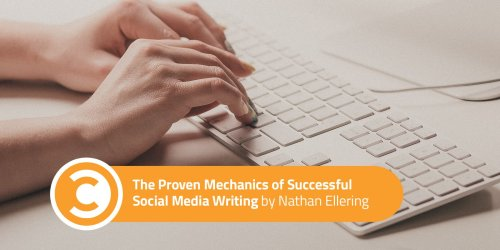 The Proven Mechanics of Successful Social Media Writing