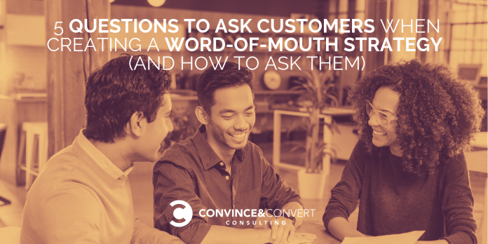 questions ask customers word of mouth