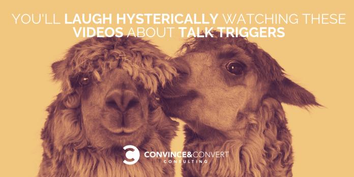 talk triggers videos
