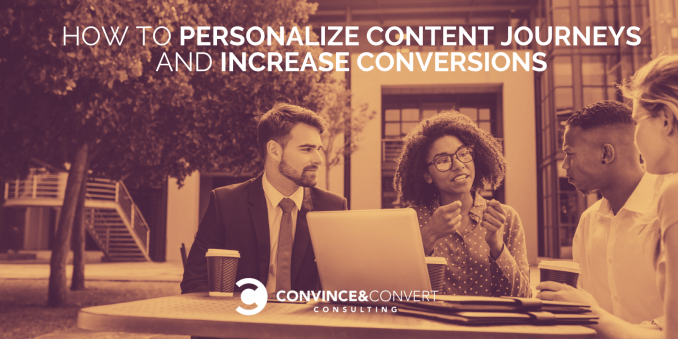 Easy methods to Personalize Content material Journeys And Enhance Conversions 1