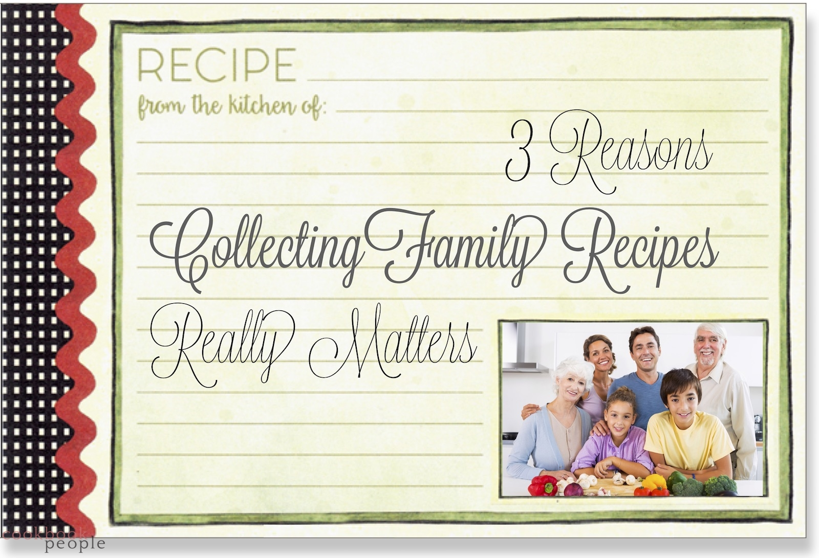 Recipe card with photo of happy family and title: 3 Reasons Collecting Family Recipes Really Matters