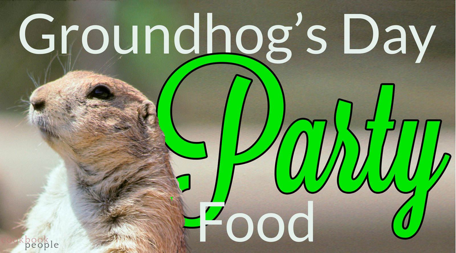 What To Serve For A Groundhog Day Party