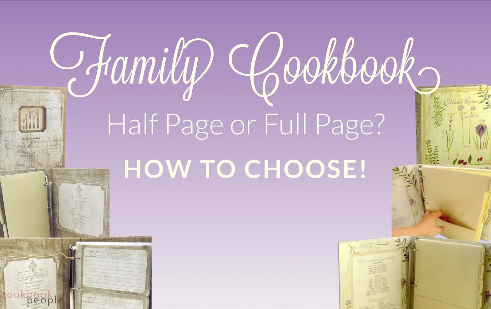 Half page and full page binders by Cookbook People with title: Family Cookbooks: Half Page or Full Page? How to Choose!