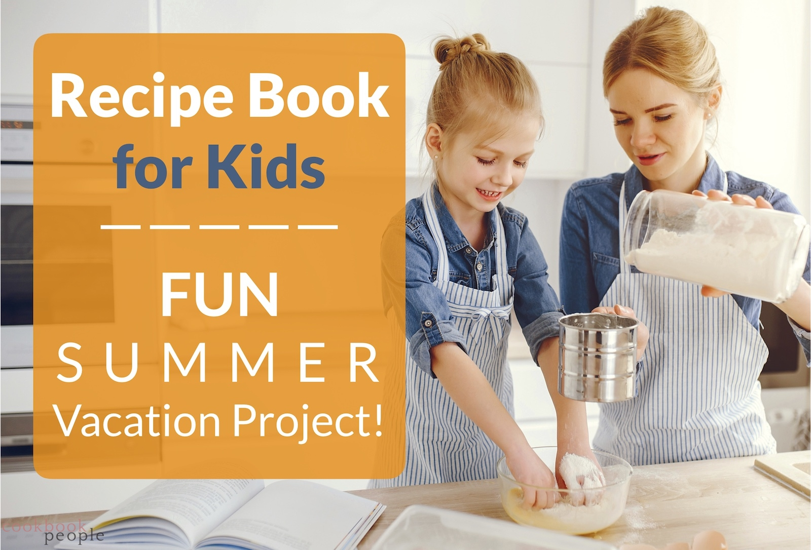 Mother and daughter cooking with text: Recipe Book for Kids: Fun summer vacation project