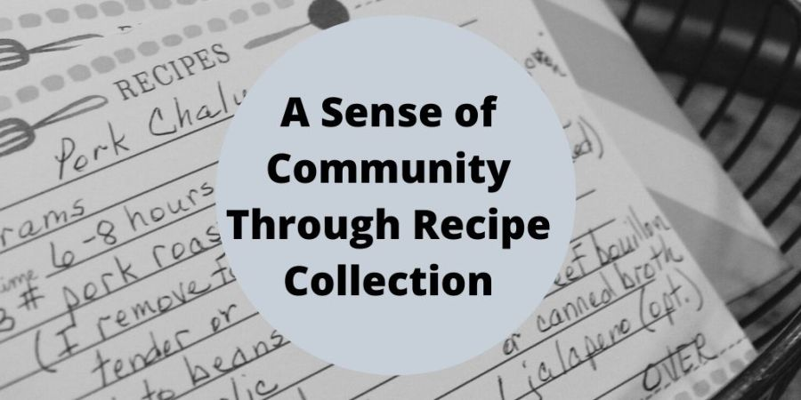 A recipe card with the note, A sense of community through recipe collection.