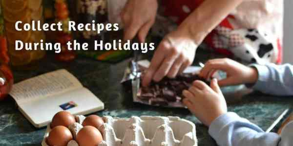 Collecting Recipes During the Holidays