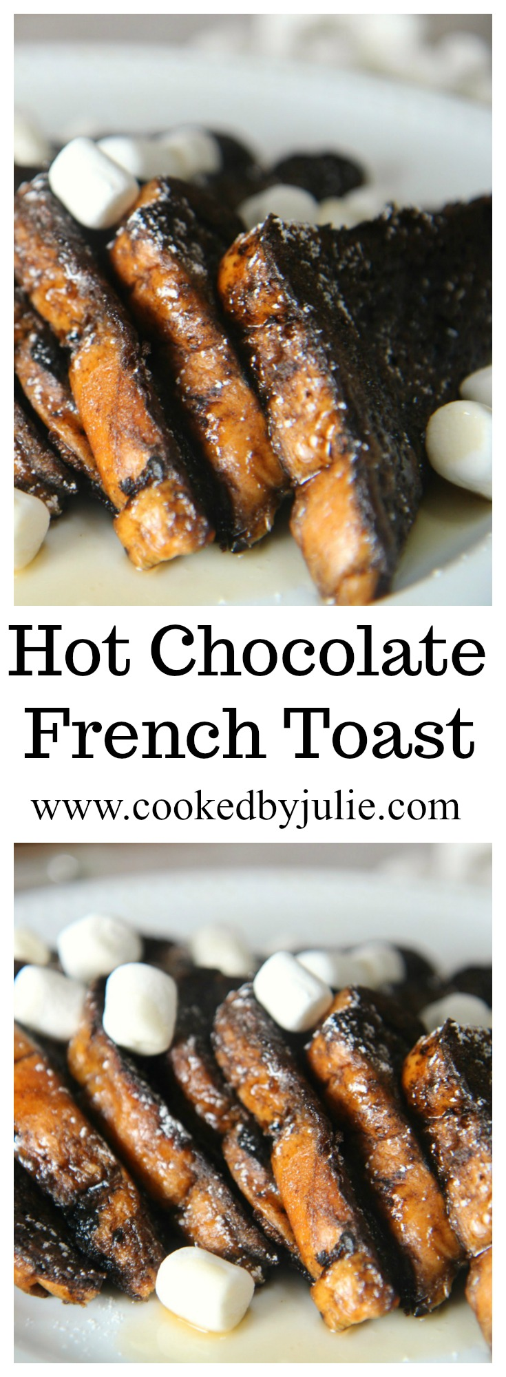 Learn how to make Hot Chocolate French Toast at cookedbyjulie.com