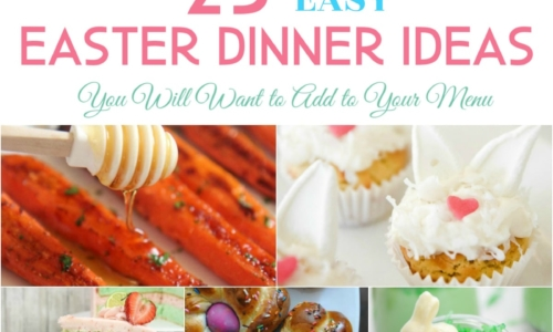 25 Easy Easter Dinner Ideas You Will Want to Add to Your Menu