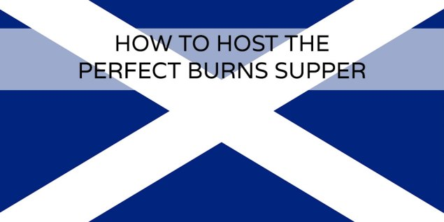 Scottish flag. How to host the perfect Burns supper.