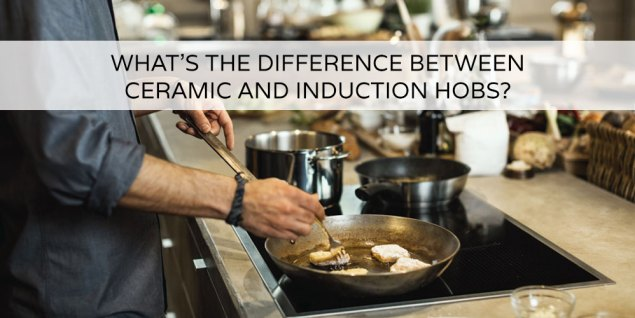 What's the difference between ceramic and induction hobs?
