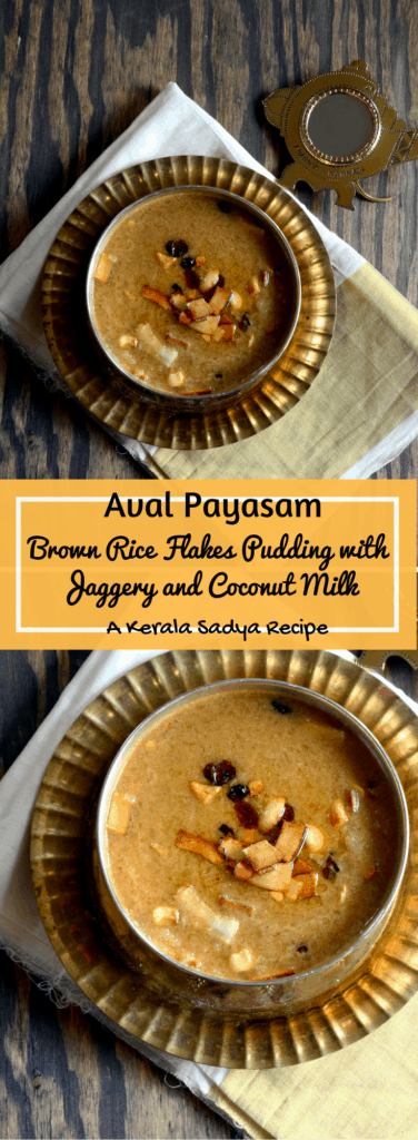 Aval Payasam - Brown Rice Flakes Pudding with Jaggery and Coconut Milk - A Kerala Sadya Recipe