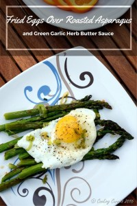 Fried Eggs Over Roasted Asparagus and Green Garlic Herb Butter Sauce | A Spring Brunch Recipe