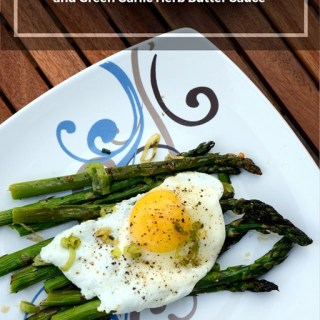 Fried Eggs Over Roasted Asparagus and Green Garlic Herb Butter Sauce - A Spring Brunch Recipe