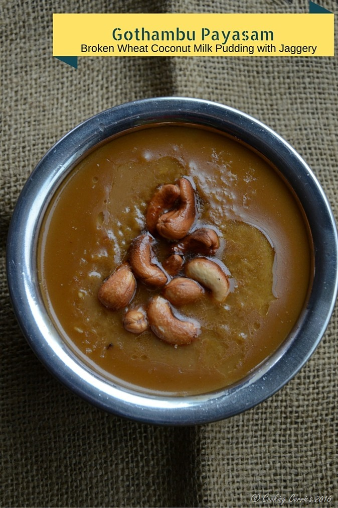 Gothambu Payasam- Broken Wheat Coconut Milk Pudding with Jaggery - Kerala Sadya Recipe - www.cookingcurries.com