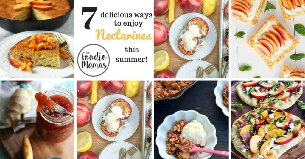 7 ways to enjoy nectarines this summer - foodiemamas - facebook