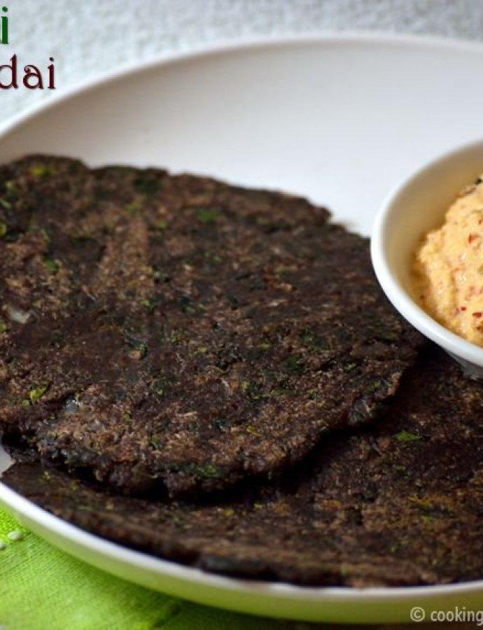Murungai Keerai Ragi Adai   Healthy Breakfast Recipes