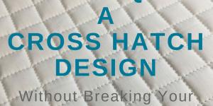 Cross Hatch Stitching Path