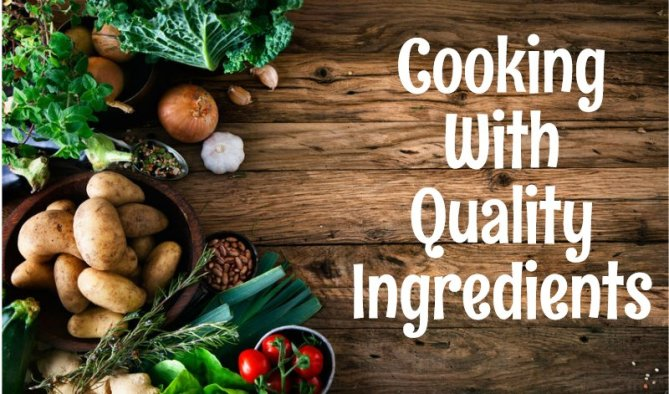 Cook your Meals With Quality Ingredients