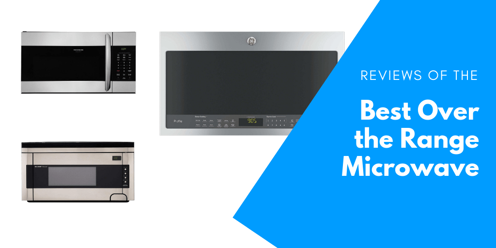 best over the range microwaves of 2021