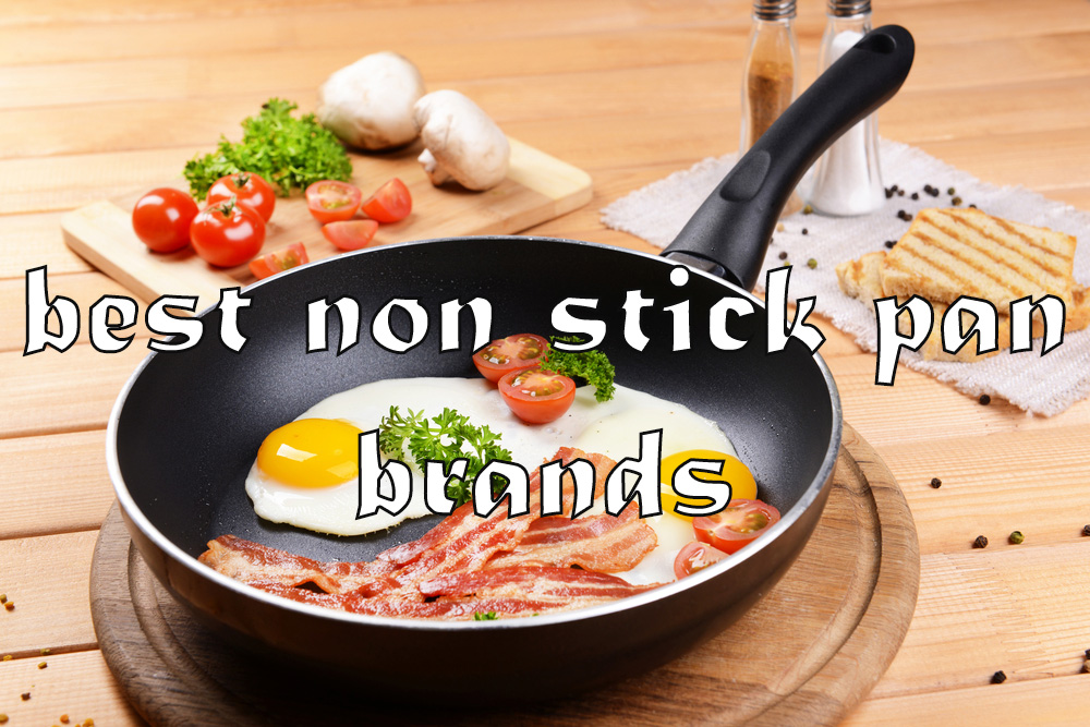 8 Best Non Stick Pan Brands For Kitchen The Best Non