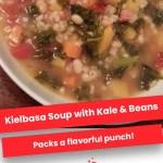 Kielbasa Soup with Kale & Beans