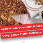Apple Upside-Down Biscuit Cake | Ooey-gooey. Fluffy. Delicious.