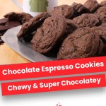 Chocolate Espresso Cookies
