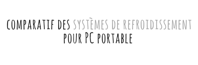 comparatif systemes refroidissement pc portable