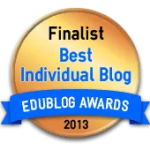 Thank you to those who nominated this blog as the best blog in education written by an individual author.