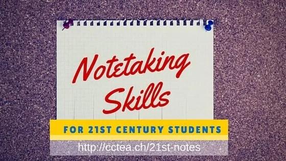 notetaking skills for 21st century students