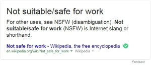 If you see NSFW beside something - NEVER CLICK IT AT SCHOOL OR WORK.