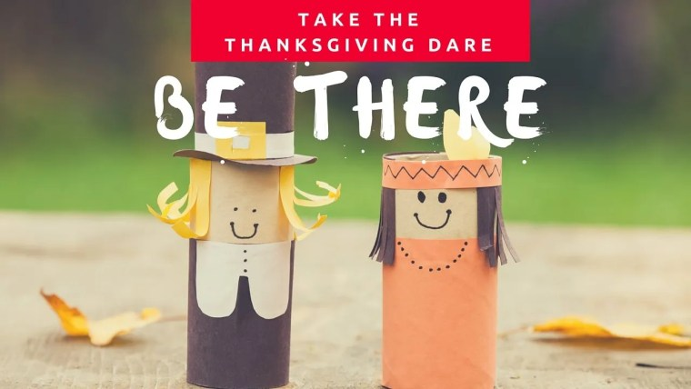 Take the Thanksgiving Dare: Be There