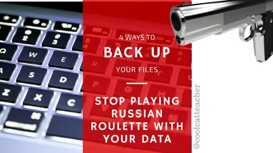 BAck up Your files stop playing russian roulette with your data