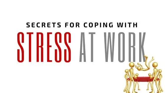 secrets for coping with stress at work