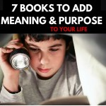 7 Books to Help Add Purpose and Meaning to Life
