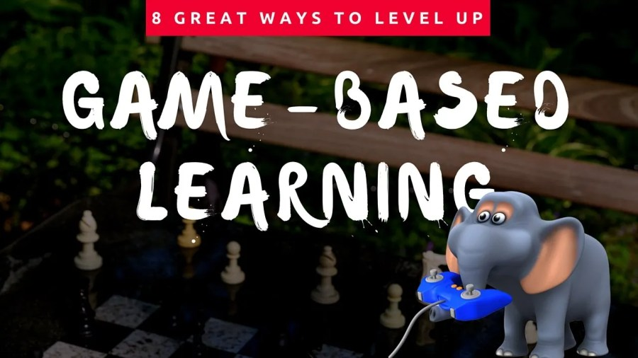 8 Ways to Level Up Game Based Learning in the Classroom 8 Great ways to level up game based learning