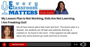 My lesson plan is not working, kids are not learning - what do you do?