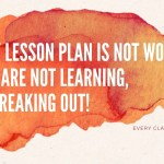 My Lesson Plan is Not Working, Kids Are Not Learning,  I Am Freaking Out!
