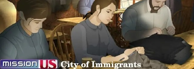 Mission US, City of Immigrants, lets students pretend they are a Jewish immigrant in New York City.