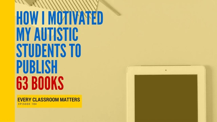 how I motivated my autistic students to publish 63 books