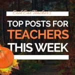 Top Posts for Teachers This Week