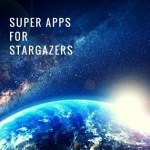 9 Super Apps For Stargazers