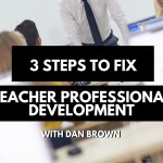 Teacher PD Is Still Broken, These 3 Steps Can Fix It