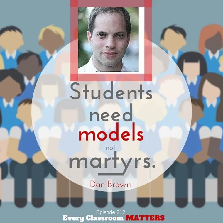 students need models not martryrs Dan Brown quote