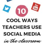 10 Cool Ways Teachers Use Social Media to Enhance Learning
