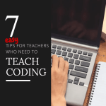 7 Tips for Teachers Who Have No Interest in Coding