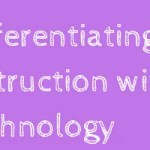 FREE WEBINAR: Differentiating Instruction with Technology
