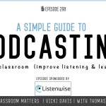 A Simple Guide to Podcasting in the Classroom