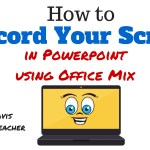 One Simple Way to Screencast with Office Mix