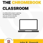 GIVEAWAY: The Chromebook Classroom Book by John Sowash